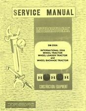 International 250A 250-A Loader Back Hoe Tractor Chassis Service Manual IH