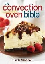 The Convection Oven Bible by Linda Stephen (2007, Paperback)