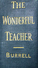 The Wonderful Teacher and What He Taught by Author David James BURRELL 1902
