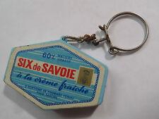Ancien porte clés FROMAGE SIX DE SAVOIE A LA CREME FRAICHE