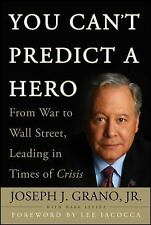 You Can't Predict a Hero: From War to Wall Street, Leading in Times of Crisis, T