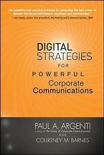 Digital Strategies for Powerful Corporate Communications by Argenti, Paul A., B