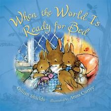 When the World Is Ready for Bed Shields, Gillian Hardcover
