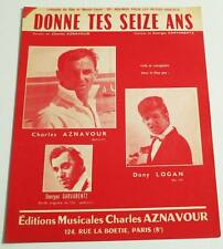 Partition sheet music DANY LOGAN / CHARLES AZNAVOUR : Donne tes Seize Ans * 60's