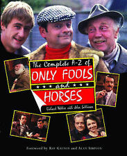 The Complete A-Z of Only Fools and Horses by Richard Webber, John Sullivan...