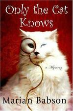 Only the Cat Knows Babson, Marian Hardcover