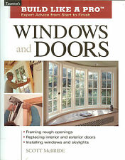 Taunton's Build Like a Pro: Windows and Doors - Expert Advice Start to Finish PB