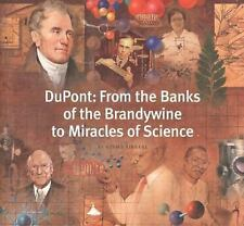 DuPont: From the Banks of the Brandywine to Miracles of Science