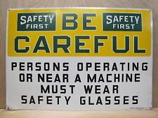Old Safety First Be Careful Sign operating machine must wear safety glass RM NY