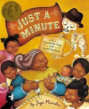 Just a Minute : A Trickster Tale and Counting Book by Yuyi Morales (2016,...