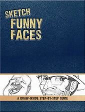 Sketch Funny Faces: A Draw-Inside Step-by-Step Sketchbook Draw-Inside Step-By-S