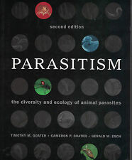 Parasitism: The Diversity and Ecology of Animal Parasites Goater 9780521122054
