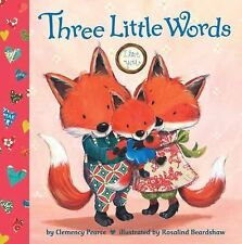 Three Little Words by Clemency Pearce (2014, Picture Book)