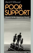 Poor Support Poverty in the American Family, Ellwood, David, Good Book