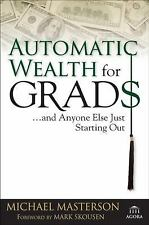 Agora: Automatic Wealth for Grads : ... And Anyone Else Just Starting Out 54...