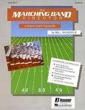 The Marching Band Director: A Master Planning Guide by Bill Raxsdale (1985,...