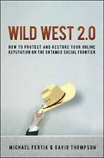 Wild West 2.0: How to Protect and Restore Your Reputation on the-ExLibrary