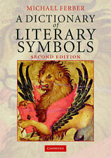 A Dictionary of Literary Symbols by Michael Ferber (Paperback, 2007)