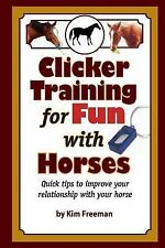 Clicker Training Tips for Fun with Horses : Fun and Functional Horse Tricks...