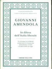 IN DIFESA DELL'ITALIA LIBERALE SCIENZE SOCIALI GIOVANNI AMENDOLA