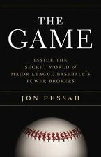 The Game: Inside the Secret World of Major League Baseball's Power Brokers by P
