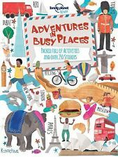 Lonely Planet Kids: Adventures in Busy Places : Packed Full of Activities and...