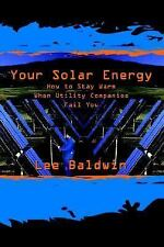 Your Solar Energy: How to Stay Warm When Utility Companies Fail You
