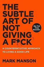 The Subtle Art of Not Giving a F*ck: A Counterintuitive by Mark Manson Hardcover