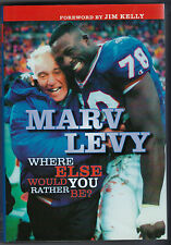 Marv Levy SIGNED -  Where Else Would You Rather Be? 2004 Hardcover with DJ