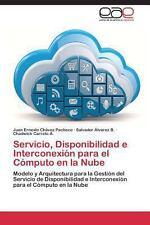 Servicio, Disponibilidad e Interconexi�n para el C�mputo en la Nube by Ch�vez...