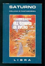 SIMAK CLIFFORD D. ALL'OMBRA DI TYCHO LIBRA 1978 SATURNO 7 FANTASCIENZA