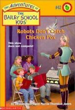 Robots Don't Catch Chicken Pox (The Bailey School Kids #42) by Debbie Dadey, Mar