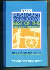 Bill Henderson # PUSHCART PRIZE XXXVII BEST OF THE SMALL PRESSES # 2013
