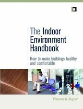 The Indoor Environment Handbook: How to Make Buildings Healthy and Com-ExLibrary