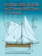 American Ship Models and How to Build Them (Dover Maritime)-ExLibrary