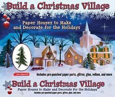 Build a Christmas Village : Paper Houses to Make and Decorate for the...
