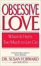 Obsessive Love: When it Hurts Too Much to Let Go by Susan Forward (Paperback,...