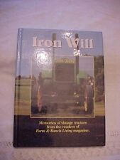 IRON WILL: MEMORIES OF VINTAGE TRACTORS FROM THE READERS OF FARM & RANCH LIVING