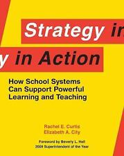 Strategy in Action : How School Systems Can Support Powerful Learning and...