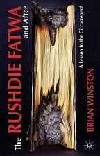 The Rushdie Fatwa and After : A Lesson to the Circumspect by Brian Winston...