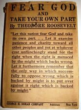 THEODORE ROOSEVELT FEAR GOD AND TAKE YOUR OWN PART 1916 DJ.