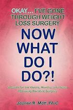 Okay... I've Gone Through Weight Loss Surgery, Now What Do I Do?! by Joanne...