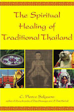 Spiritual Healing of Traditional Thailand,C. Pierce Salguero,Excellent Book mon0