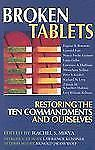 Broken Tablets : Restoring the Ten Commandments and Ourselves (2001, Paperback)