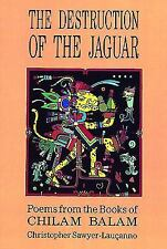 Destruction of the Jaguar : From the Books of Chilam Balam-ExLibrary