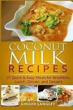 Coconut Milk Recipes by Ginger Langley (2014, Paperback)