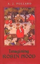 Imagining Robin Hood: The Late Medieval Stories in Historical Context, Pollard,