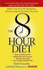 The 8-Hour Diet by Peter Moore, David Zinczenko (Paperback, 2015)