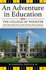 An Adventure in Education : The College of Wooster from Howard Lowry to the Twen