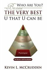 Who Are You? : Become the Very Best U That U Can Be by Kevin L. McCrudden...
